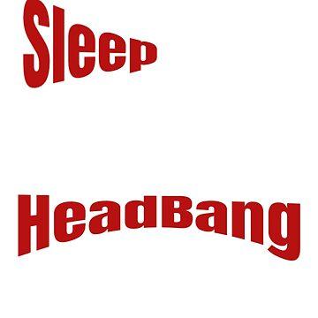 Metalhead Sleep Eat Headbang Repeat Mantra by gcruz1028