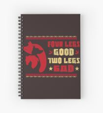 Four Legs Good Two Legs Bad Spiral Notebook