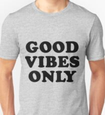 Good Vibes Only Slim Fit T-Shirt