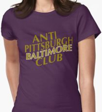 ANTI PITTSBURGH BALTIMORE CLUB FUNNY Women's Fitted T-Shirt