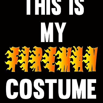 Fireman Halloween Tshirt -Funny Firefighter Custome for Kids  by Tetete