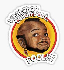 Mr Gary T Coleman - Whatchoo talkin'bout FOOL!?! Sticker