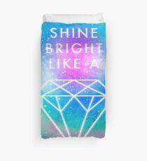 Shine bright like a <> Duvet Cover