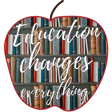 Education changes everything by rrh723