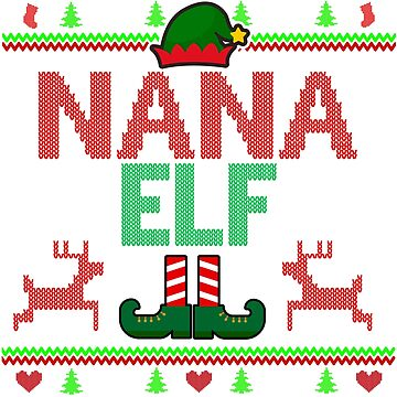 Ugly Christmas Sweater, Christmas Shirt, Nana Elf, Christmas Sweatshirt  by ZEETEESAPPAREL