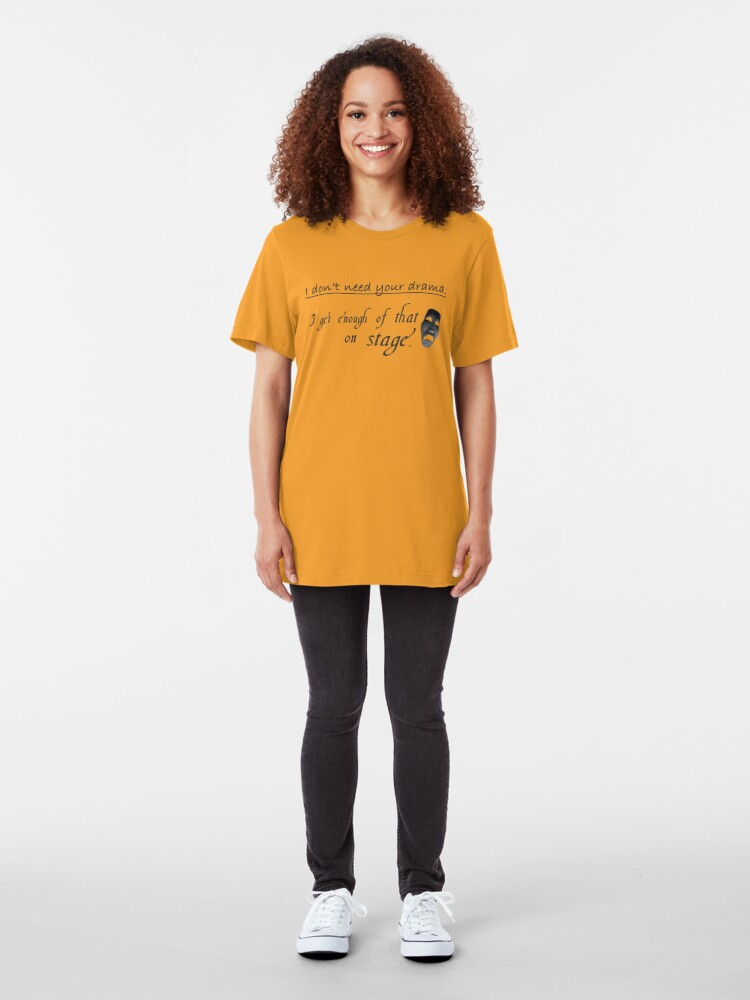 Alternate view of Enough Drama on Stage Slim Fit T-Shirt