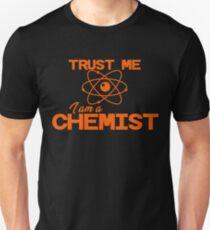 Trust me. I'm A Chemist Unisex T-Shirt