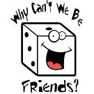 Why can't we be friends - Wargame/Boardgame edition by geektradingco