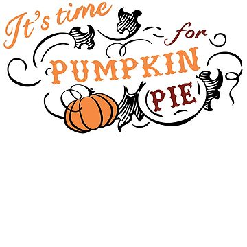 It's Time for Pumpkin Pie by shadowisper