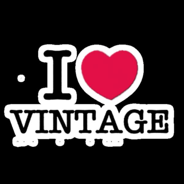 I Love Vintage. by Vitta