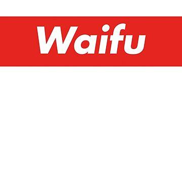 Waifu Material Supreme by Otori