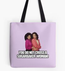 You do not cross a sugarbaker woman! Tote Bag