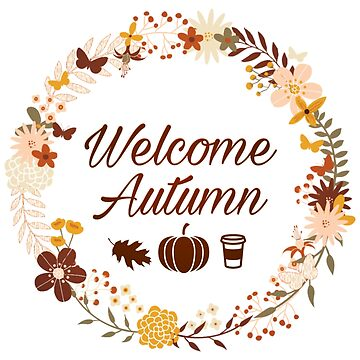 Welcome Autumn by Laneyrustin