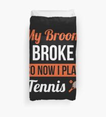 My Broom Broke So Now I Play Tennis Halloween Costume Shirt Duvet Cover
