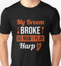 My Broom Broke So Now I Play Harp Halloween Costume Shirt Unisex T-Shirt