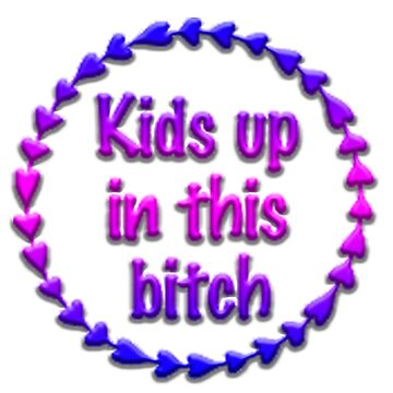 KIDS up in this bitch 2 color wreath by thatstickerguy