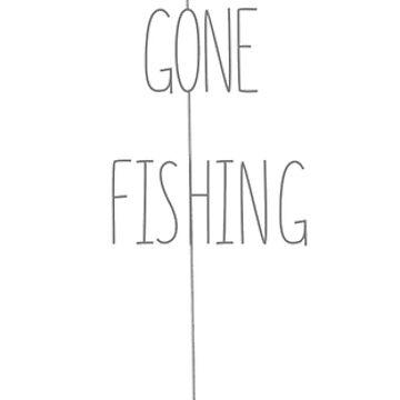 Gone Fishing by thesamba