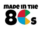 Made in the 80s  by Laughingbellies
