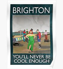 Brighton - You'll Never Be Cool Enough Poster