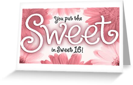 Sweet 16 birthday card greeting cards by sherry seely redbubble sweet 16 birthday card by sherry seely bookmarktalkfo Choice Image