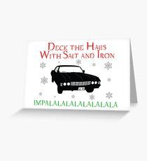Deck the halls (SPN Style) Greeting Card