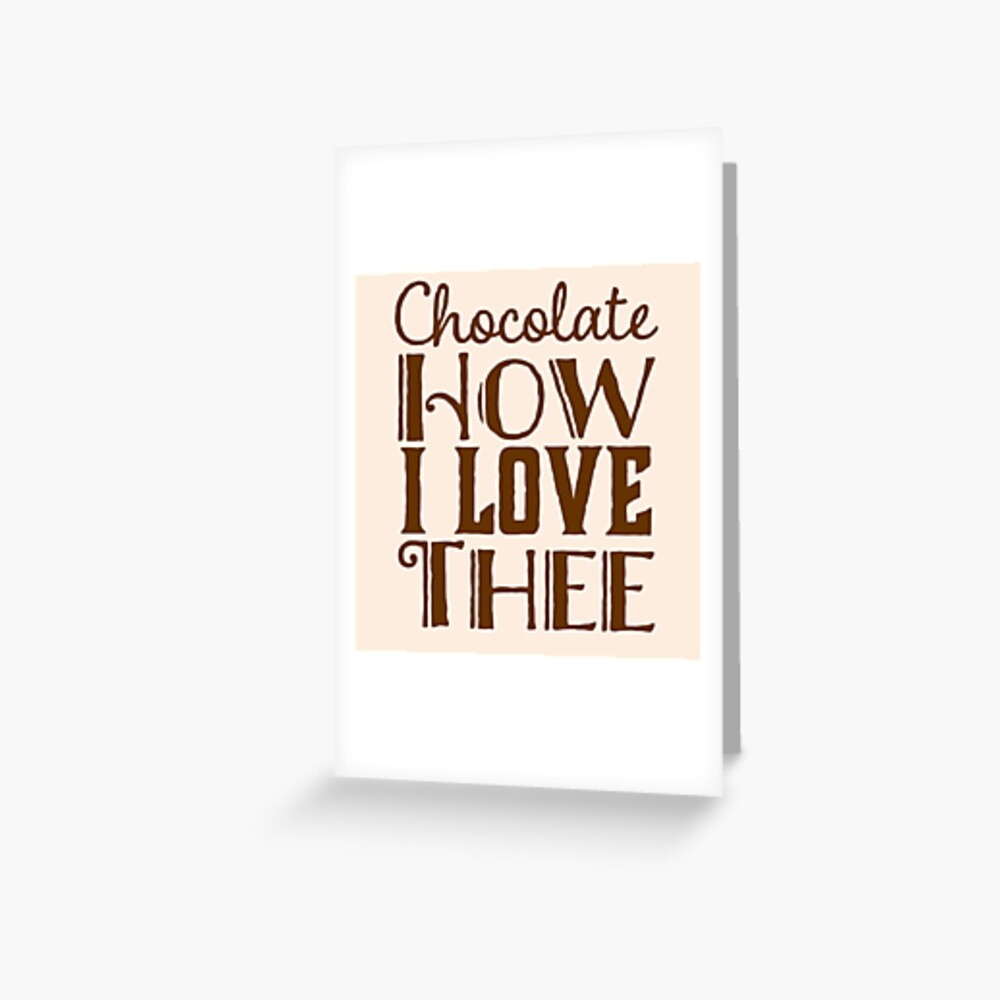Gift for Chocolate Lovers - Chocolate How I love Thee - Hot Cocoa Fan  Greeting Card