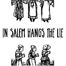 In Salem hangs the lie by GSunrise