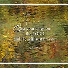 Cast your cares-Psalm 55:22 by vigor