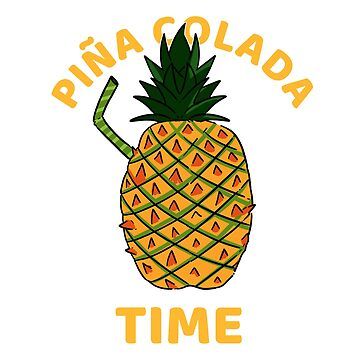 Pina Colada Time Cocktail lover Gift by merchofberlin