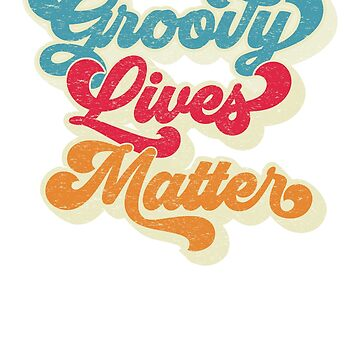 Groovy Lives Matter Gift Retro Style Shirt 70s Vintage Birthday Shirt by LuckyU-Design