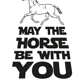 May The Horse Be With You Graphic by cottonklub