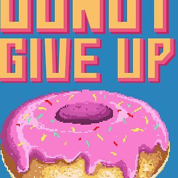 Donut Give Up by stylebytara