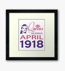 It's My Birthday 100. Made In April 1918. 1918 Gift Ideas. Framed Print