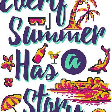Every Summer has a story by stylebytara