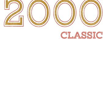 2000 Birthday Classic Funny Gift Idea by hani26may
