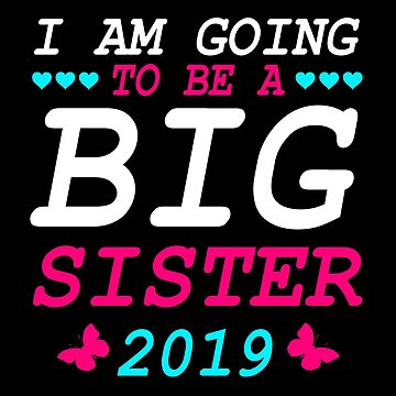 Big Sister 2019 Sister 2019 Pregnancy Baby Gift by Pubi
