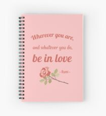 Be in love Spiral Notebook