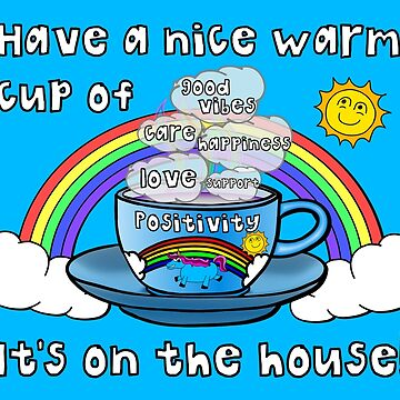 Enjoy A Steaming Hot Cup of Positivity by AMagicalJourney
