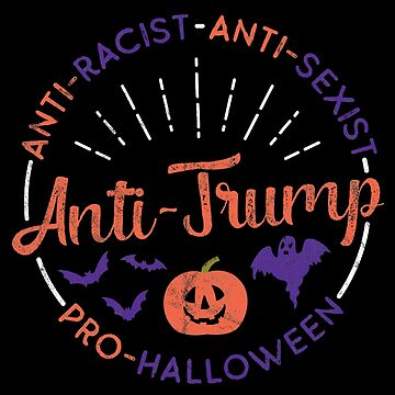 Political Anti Trump Halloween : Anti Trump Pro Halloween by mindeverykind