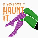 If you got it, Haunt it! by Patricia Lupien