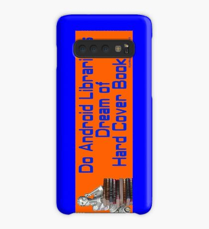 Do Android Librarians Dream of Hard Cover Books? Case/Skin for Samsung Galaxy