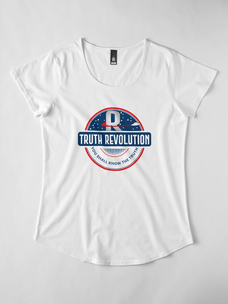 Alternate view of Truth Revolution Main Logo  Premium Scoop T-Shirt