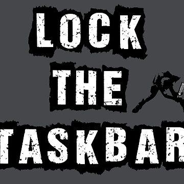 Lock the Taskbar! (Admin don't like it) by LordNeckbeard