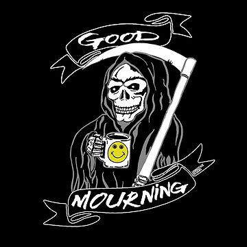 Good Mourning V2 |Skulls and Coffee by Gringoface