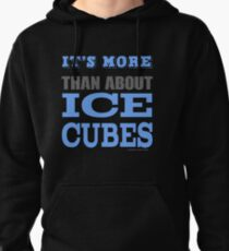 More than About Ice Cubes  Pullover Hoodie