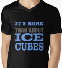 More than About Ice Cubes  Men's V-Neck T-Shirt