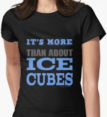 More than About Ice Cubes  Women's Fitted T-Shirt