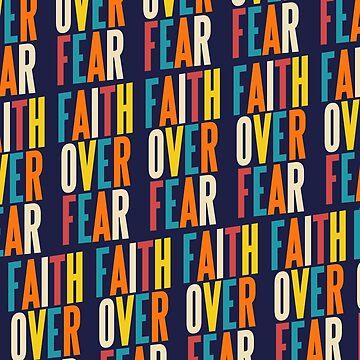 FAITH OVER FEAR by alegnacreates