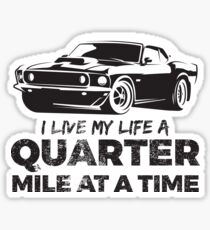 I Live My Life A Quarter Mile At A Time Vintage Muscle Car Sticker