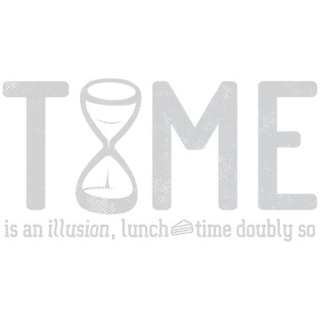 Time Is An Illusion - Lunchtime Doubly So by futuristicvlad
